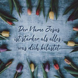 Missionswerk Karlsruhe Ermutigung der Woche Der Name Jesus hat Kraft Bunte Tulpen zu Ostern