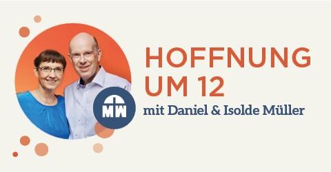 Hoffnung um 12 mit Daniel und Isolde Müller