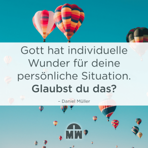 Heißluftballons am blauen Himmel Wunder aus dem Unmöglichen Ermutigung der Woche Missionswerk Karlsruhe
