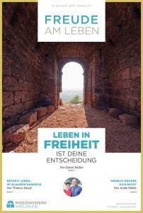 Magazin Freude am Leben Leben in Freiheit ist deine Entscheidung Missionswerk Karlsruhe