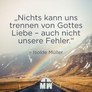 Regenbogen an Bergen Nichts kann dich scheiden von der Liebe Gottes Ermutigung der Woche Missionswerk Karlsruhe