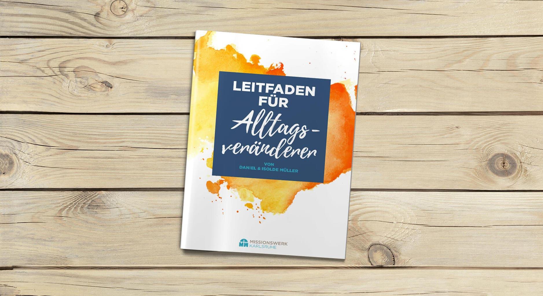 Leitfaden für Alltagsveränderer vom Missionswerk Karlsruhe