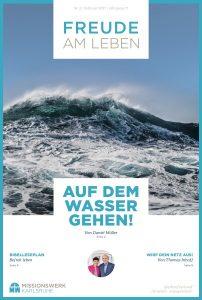 Freude am Leben 02 I 2021 Magazin Missionswerk Karlsruhe